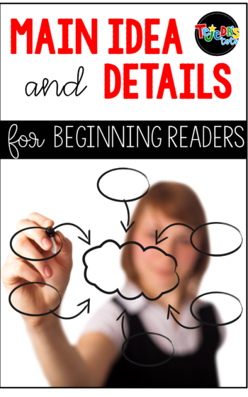 Main Idea and Details can be a difficult concept for beginning readers. Read this blog post for tips and resources to help your students with this essential comprehension strategy! #tejedastots #mainideaanddetails