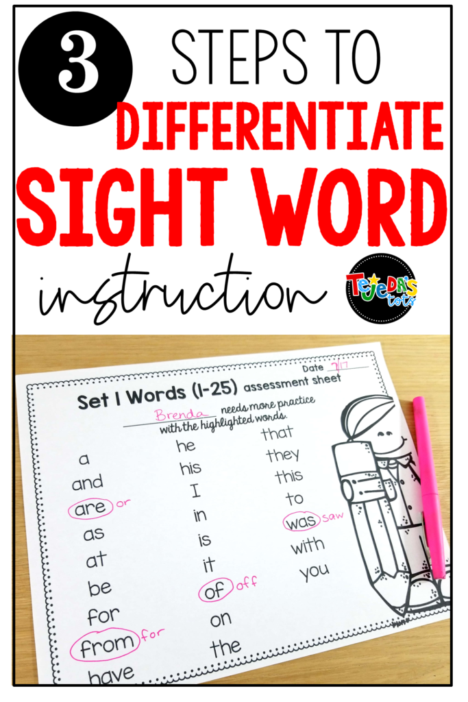 Differentiating sight word instruction is a must! Here are 3 easy steps to differentiate, assess, and keep track of each student's progress! #tejedastots #sightwords