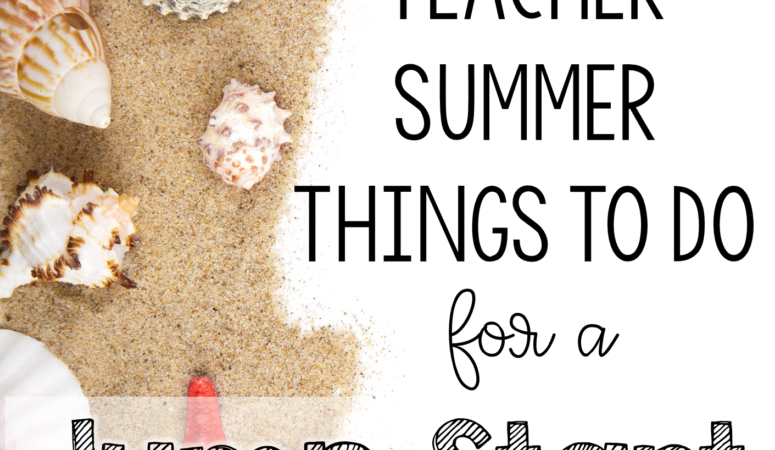 10 FUN Teacher Summer Things To Do