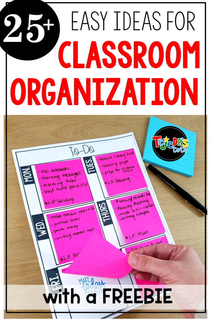 Do you love an organized classroom? I've compiled over 25 of the best classroom organization tips for teachers! Tips for storage, planning, prioritizing, and more! Grab the freebie to help you get started! #tejedastots
