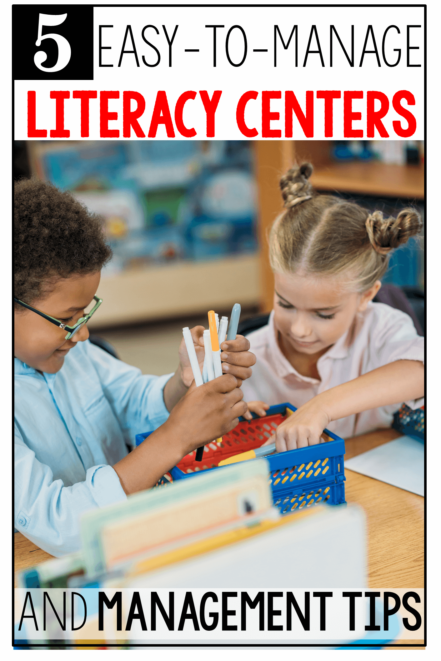 5 Anchor Literacy Centers and Management Tips