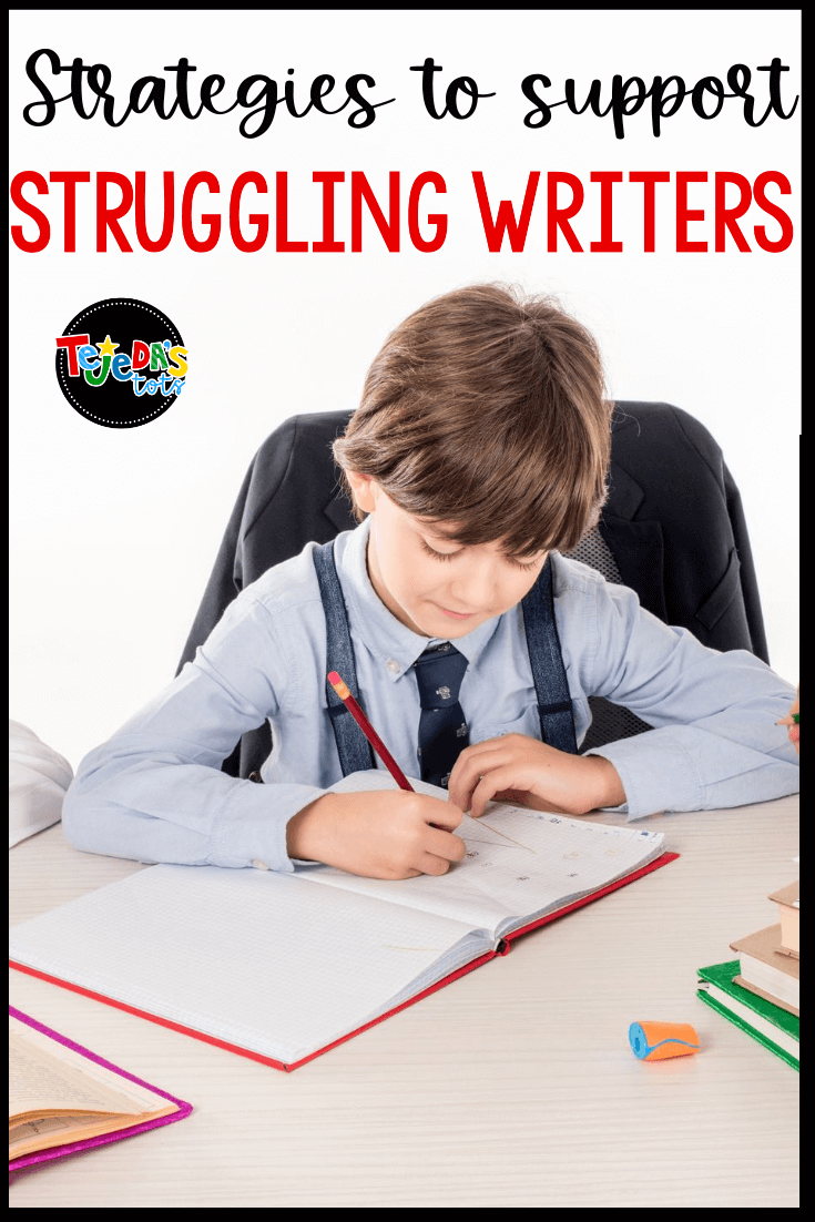 Strategies for Supporting Struggling Writers