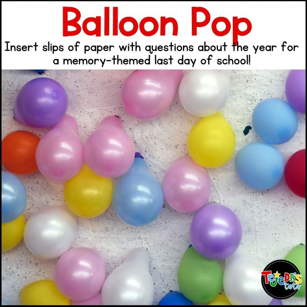 We LOVE ending the year by remembering fun things we did throughout it. In this balloon pop, I insert paper slips with a question about the year or silly request, like Do a Silly Dance. Each student pops a balloon and does what the slip says. I save the last balloon, which says GROUP HUG! Great way to end the year on a high note!
